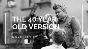 The 40 Year Old Version Movie Review | OMG! Kaya Reads